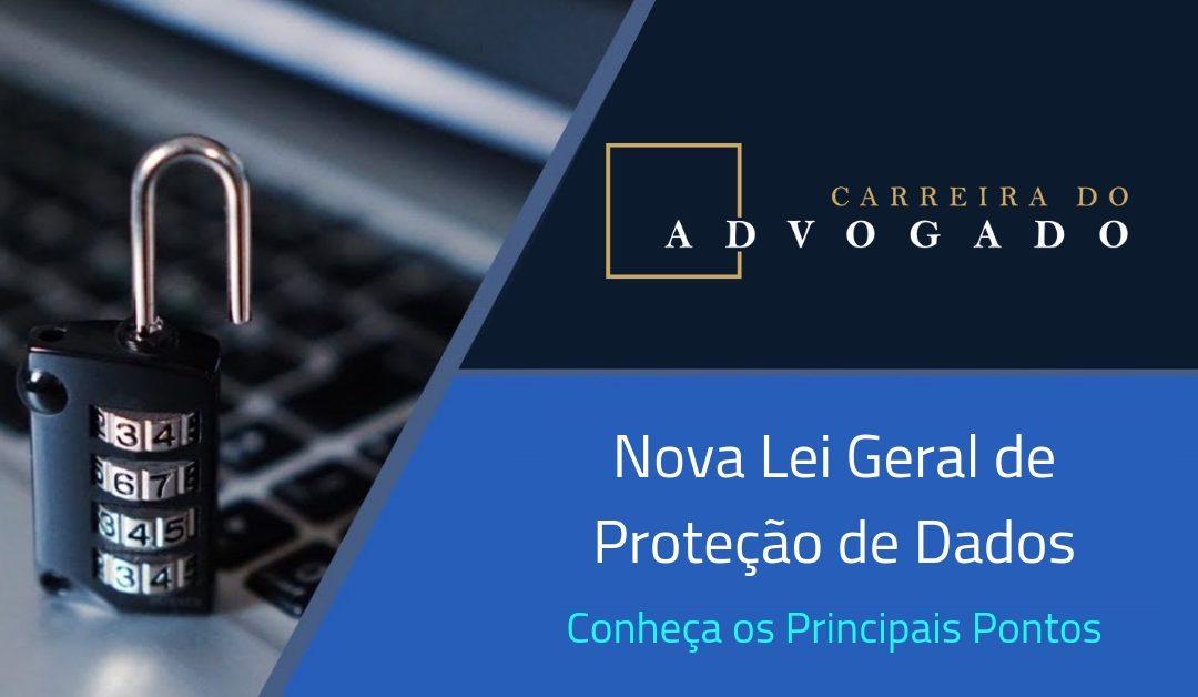 Toda Empresa precisará se adaptar à Nova Lei Geral de Proteção de Dados: Saiba os Principais Pontos