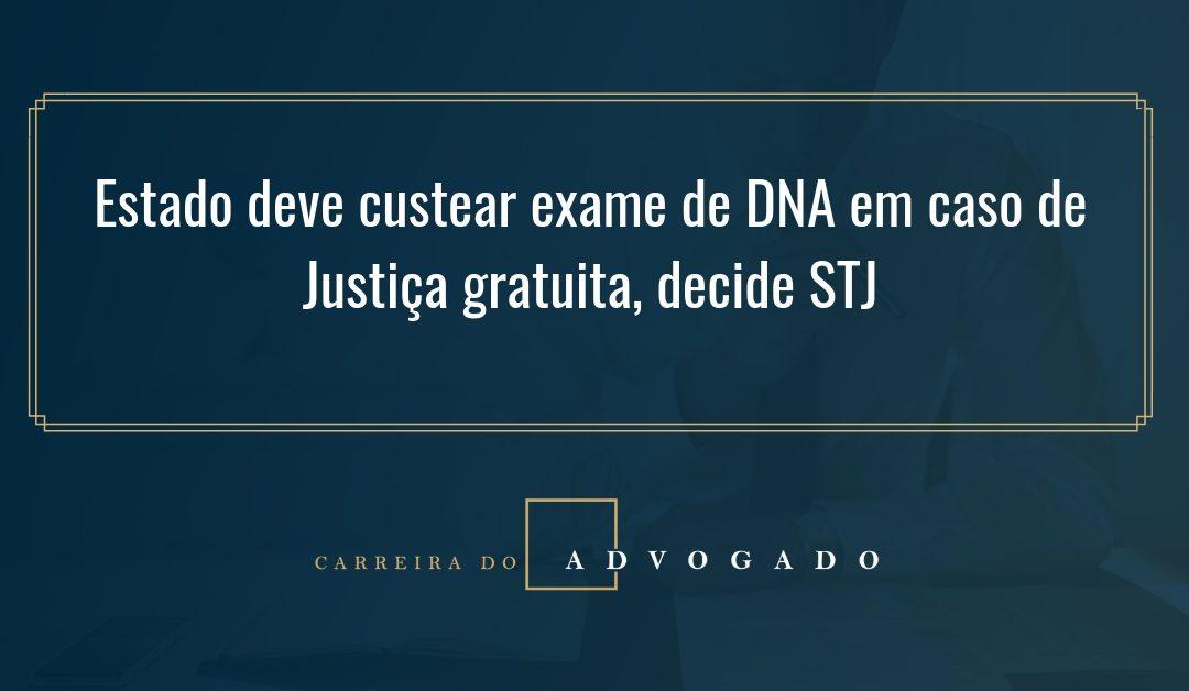 Estado deve custear exame de DNA em caso de Justiça gratuita