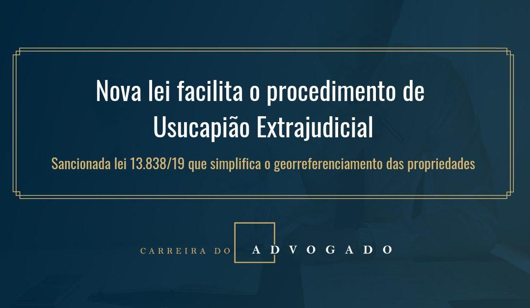 Nova lei facilita o procedimento de Usucapião Extrajudicial