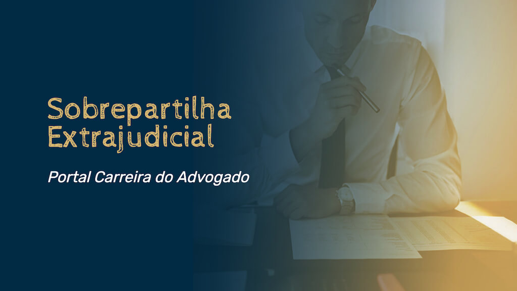 Sobrepartilha Extrajudicial