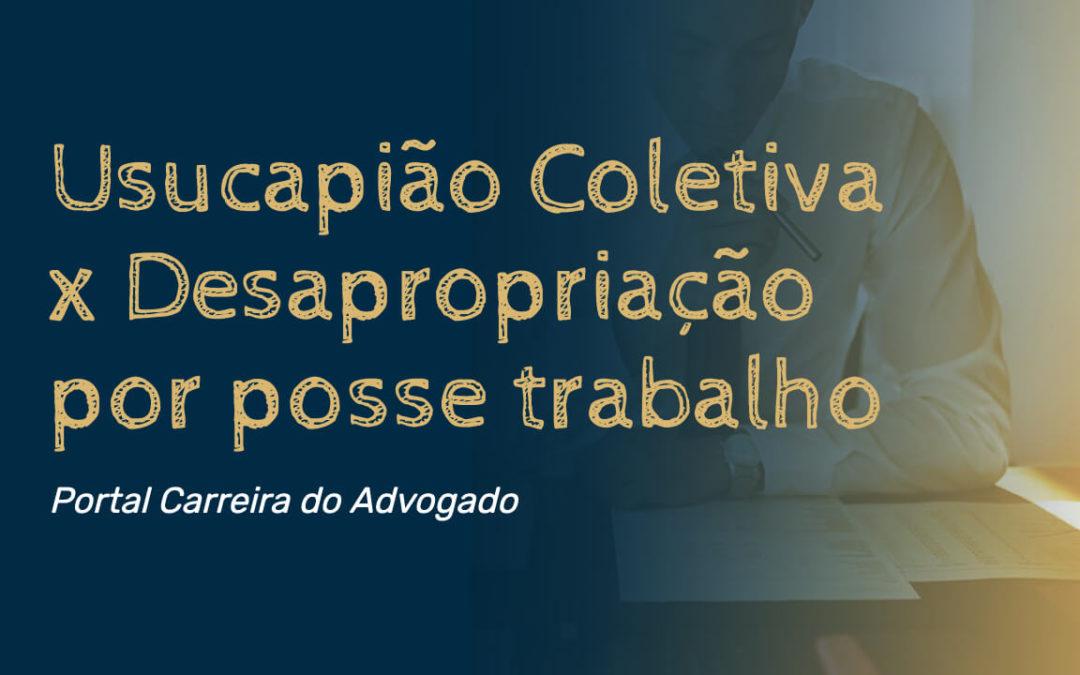 Usucapião Coletiva x Desapropriação por posse trabalho