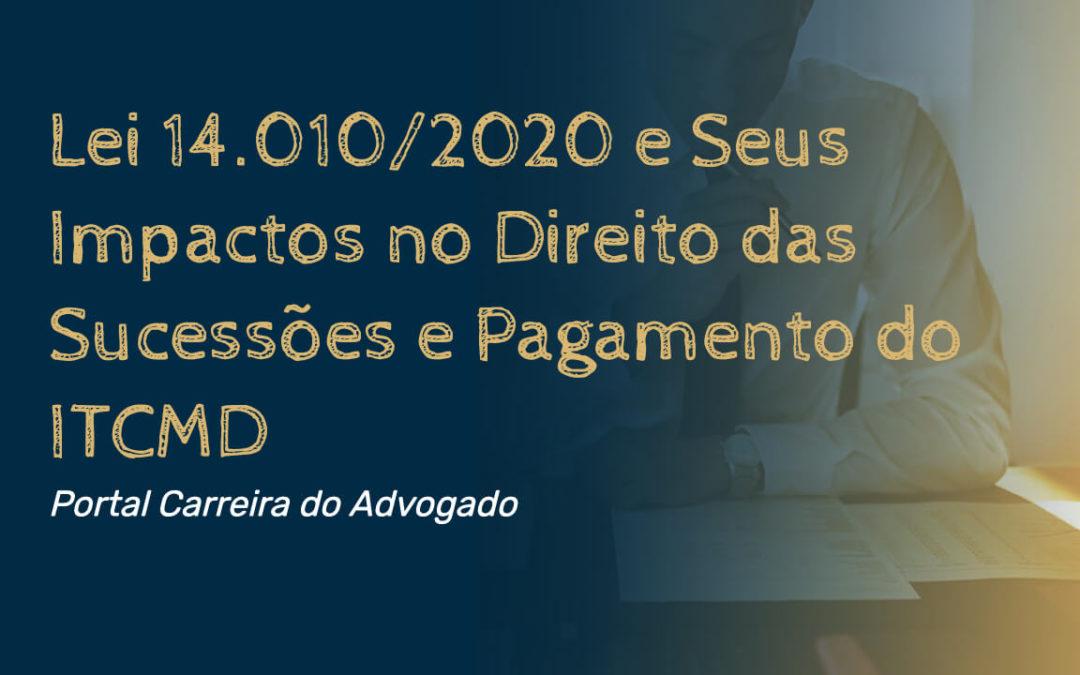 Lei 14.010/2020 e Seus Impactos no Direito das Sucessões e Pagamento do ITCMD