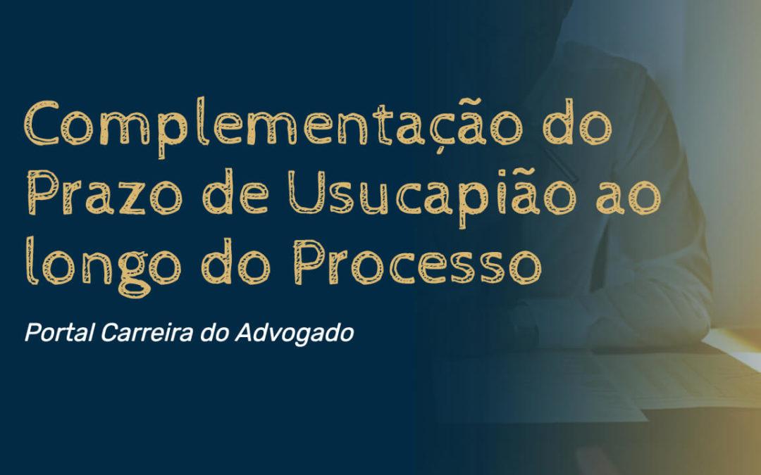 Complementação do Prazo de Usucapião ao longo do Processo
