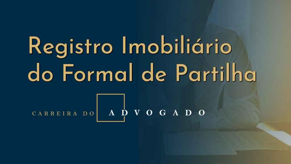 Registro Imobiliário do Formal de Partilha